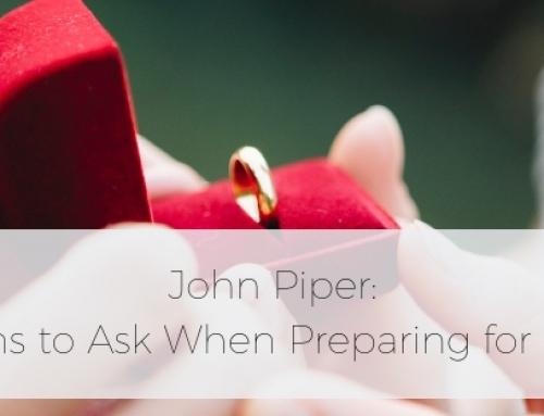 John Piper on Questions to Ask When Preparing for Marriage