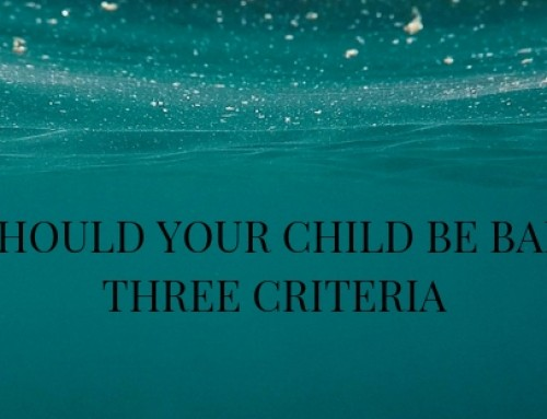 When Should Your Child Be Baptized: Three Criteria