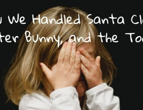 How We Handled Santa Claus, the Easter Bunny and the Tooth Fairy