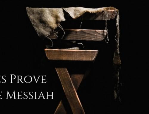 Prophesies Prove Jesus is the Messiah