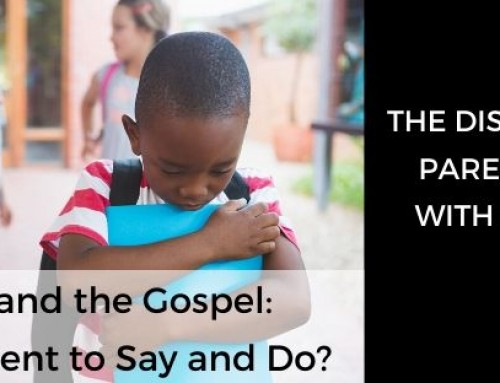 Bullying and the Gospel: What's a Parent to Say and Do?