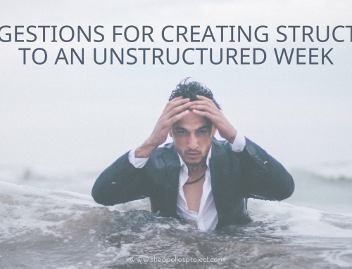 Suggestions for Creating Structure In an Unstructured Week