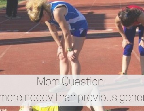 Mom Question: Are We More Needy Than Previous Generations?